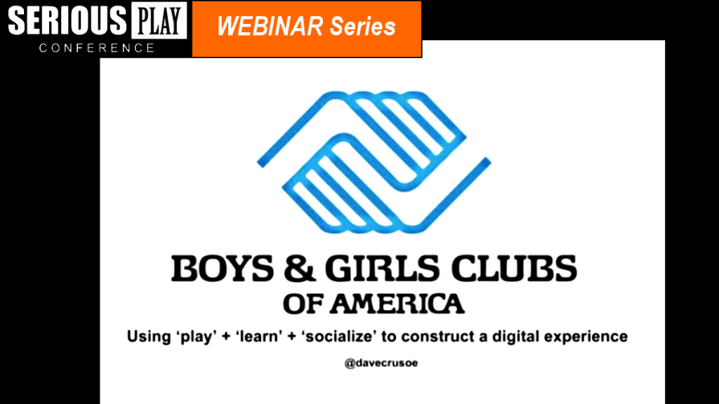 Using Play to Create a Fun Digital Experience:  David Crusoe, Boys & Girls Clubs of America
