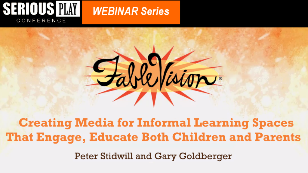 Creating Media for Informal Learning Spaces That Engage, Educate Both Children and Parents:  Peter Stidwill, FableVision